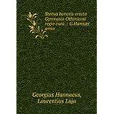 Statua Honoris Erecta Gymnasio Othiniensi Regio Cura .: G.HannÊi Anno 1692 Quam Postea Consummavit Et . Nunc...