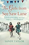 img - for The Girls from See Saw Lane: A novel of friendship, love and tragedy in 1960s Brighton (Brighton Girls Trilogy) (Volume 1) book / textbook / text book