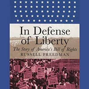In Defense of Liberty: The Story of America's Bill of Rights | [Russell Freedman]