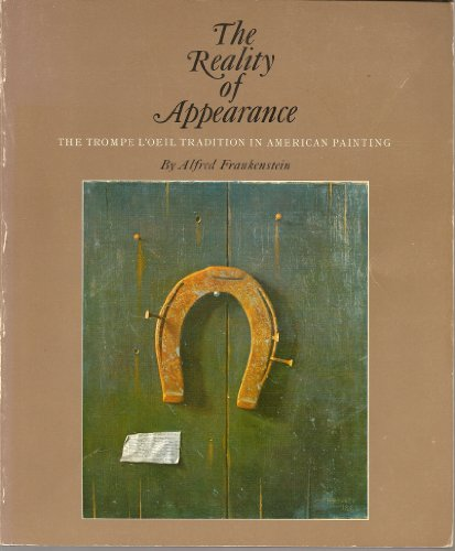 The Reality of Appearance:  The Trompe L'oeil Tradition in American Painting