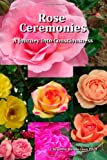 img - for Rose Ceremonies: A Journey into Consciousness book / textbook / text book