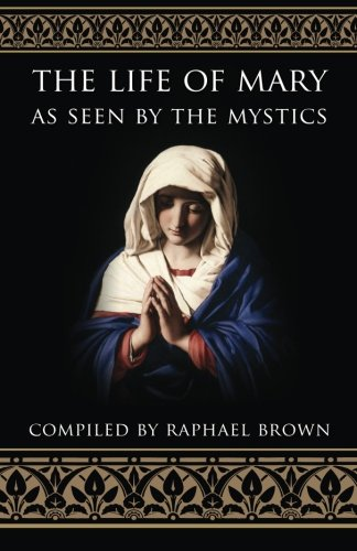 The Life of Mary As Seen By the Mystics PDF