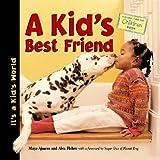 img - for A Kid's Best Friend (It's a Kid's World) book / textbook / text book