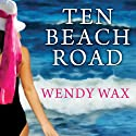 Ten Beach Road (       UNABRIDGED) by Wendy Wax Narrated by Amy Rubinate