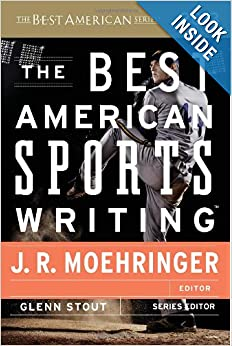 The Best American Sports Writing 2013 by Glenn Stout and J. R. Moehringer