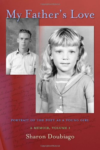 My Father's Love, Vol I: Portrait of the Poet as a Young Girl