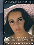A Passion for Life: The Biography of Elizabeth Taylor (0061094013) by Spoto, Donald
