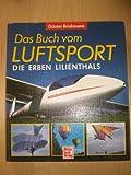 Das Buch vom Luftsport. Die Erben Lilienthals.