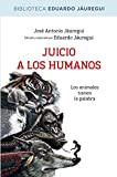 img - for Juicio a los humanos (BIBLIOTECAS DE AUTOR) (Spanish Edition) book / textbook / text book