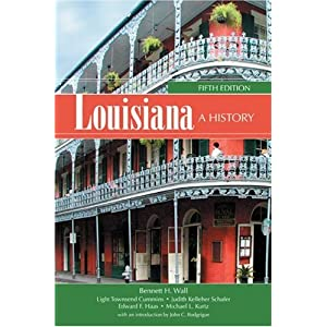Louisiana: A History Light Townsend Cummins, Judith Kelleher Schafer, Edward F. Haas and Michael L. Kurtz