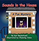 Sounds in the House! A Fun Mystery (Mini Mysteries for Minors)