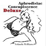 Aphrodisiac Concupiscence Deluxe | Yolanda Williams