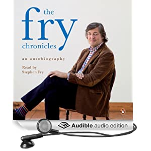 The Fry Chronicles: An Autobiography (Unabridged)