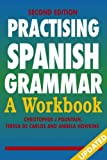 img - for Practising Spanish Grammar: A Workbook, Second Edition (A Hodder Arnold Publication) (Spanish Edition) book / textbook / text book