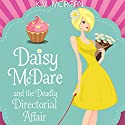 Daisy McDare and the Deadly Directorial Affair: Daisy McDare Cozy Creek Mystery Book 3 (       UNABRIDGED) by K.M. Morgan Narrated by Caroline Shively