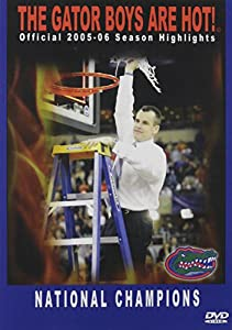 2005-06 Season Highlights: Gator Boys Are Hot