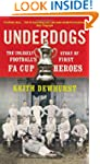 Underdogs: The Unlikely Story of Foot...