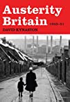 Austerity Britain, 1945-1951 (Tales o…