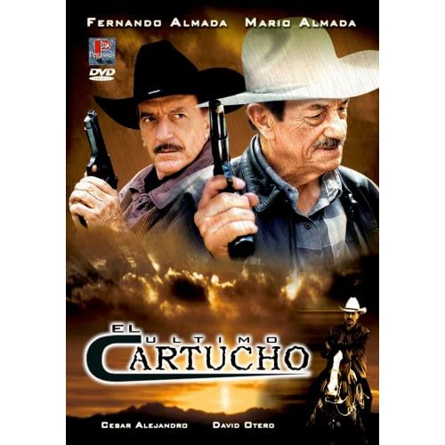 Amazon.com: El Ultimo Cartucho: Fernando Almada, Mario Almada, César