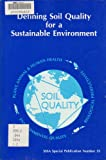 img - for Defining Soil Quality for a Sustainable Environment: Proceedings of a Symposium Sponsored by Divisions S-3, S-6, and S-2 of the Soil Science Society (S S S a Special Publication) book / textbook / text book
