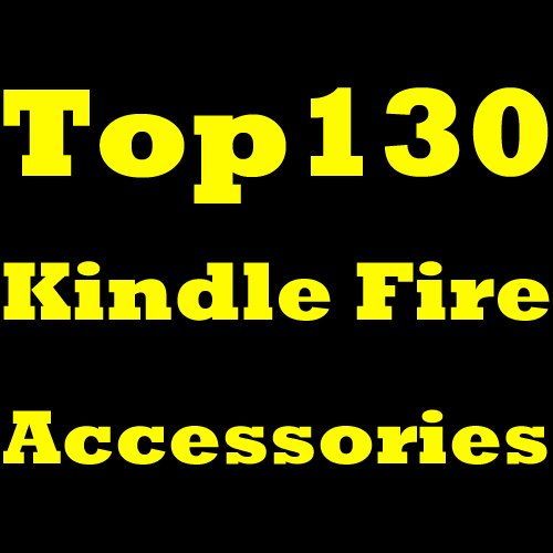 Top 130+ Kindle Fire Accessories! Discover The Best Accessories For Your Kindle Fire. Covers, Skins, Sleeves, Screen Protectors, Styluses, Earphones And Speakers, Power Adapters And Extended Warranty