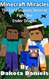 Minecraft Miracles: The Lord Inspires Steve to Fight the Ender Dragon