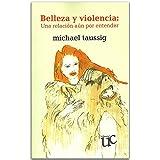 img - for Belleza y violencia: Una relaci n a n por entender book / textbook / text book
