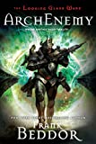 ArchEnemy: The Looking Glass Wars, Book Three by Frank Beddor