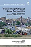 img - for Transforming Distressed Global Communities: Making Inclusive, Safe, Resilient, and Sustainable Cities (Urban Planning and Environment) book / textbook / text book