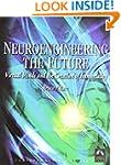 Neuroengineering The Future:  Virtual...
