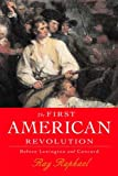 By Ray Raphael The First American Revolution: Before Lexington and Concord (1st First Edition) [Hardcover]