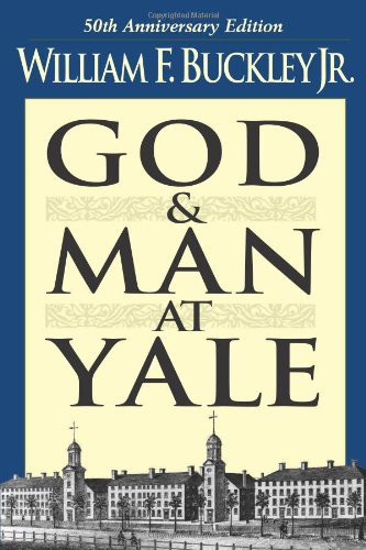 God and Man at Yale::William F. Buckley