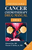 img - for Physicians' Cancer Chemotherapy Drug Manual 2014 (Jones and Bartlett Series in Oncology(Physician's Cancer Chemotherapy Drug Manual)) book / textbook / text book