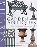 Miller's Garden Antiques: How to Source & Identify (Miller's Guides)