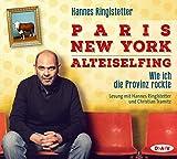 Hannes Ringlstetter 'Paris. New York. Alteiselfing. Auf Ochsentour durch die Provinz: Lesung mit Hannes Ringlstetter und Christian Tramitz (4 CDs)'
