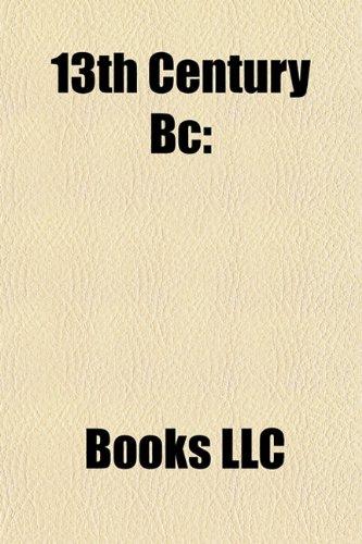13th century BC: 1200s BC, 1210s BC, 1220s BC, 1230s BC, 1240s BC, 1250s BC, 1260s BC, 1270s BC, 1280s BC, 1290s BC, 13th-century BC births