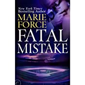 Fatal Mistake: Fatal Series, Book 6 | [Marie Force]