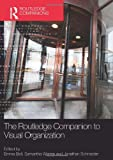 img - for The Routledge Companion to Visual Organization (Routledge Companions in Business, Management and Accounting) book / textbook / text book