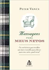Mensagens Para Meus Netos (Em Portugues do Brasil): Peter Vance