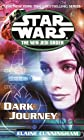 Dark Journey: Star Wars (The New Jedi Order) (Star Wars: New Jedi Order)