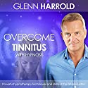Overcome Tinnitus Speech by Glenn Harrold Narrated by Glenn Harrold