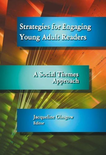 Strategies For Engaging Young Adult Readers: A Social Themes Approach