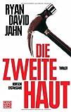 Die zweite Haut: Thriller von Ryan David Jahn