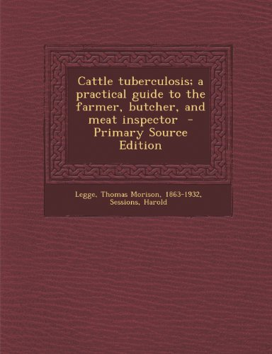 Cattle Tuberculosis; A Practical Guide to the Farmer, Butcher, and Meat Inspector