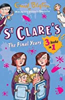 St. Clare's: the Final Years