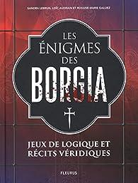 Les énigmes de Borgia : Jeux de logique et récits véridiques par Sandra Lebrun