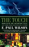 The Touch (Adversary Cycle) (076536106X) by Wilson, F. Paul