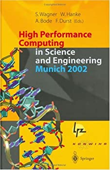 high performance computing in science and engineering. munich 2002: transactions of the first joint hlrb and konwihr status and result workshop. oct. 10-11. ... technical university of munich. germany - siegfried wagner. werner hanke. arndt bode and franz durst