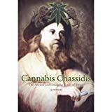 Cannabis Chassidis: The Ancient and Emerging Torah of Drugs (A Memoir), Yoseph Leib