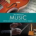 The Making of Music: Episode 1 Radio/TV von James Naughtie Gesprochen von: James Naughtie